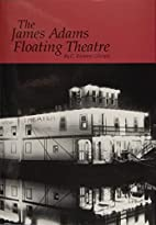The James Adams Floating Theatre by C.…