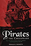 Shomette, Donald G.: Pirates on the Chesapeake: Being a True History of Pirates, Picaroons, and Raiders on Chesapeake Bay, 1610-1807