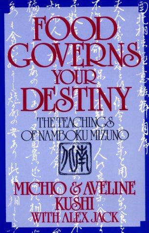 food-governs-your-destiny-the-teachings-of-namboku-mizuno