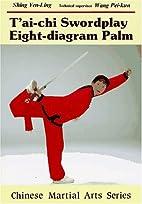 T'Ai-Chi Swordplay and Eight-Diagram…