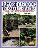 Yoshikawa, Isao: Japanese Gardening in Small Spaces