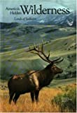 National Geographic Society (U.S.): America's Hidden Wilderness: Lands of Seclusion