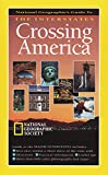 [???]: Crossing America: National Geographic's Guide to the Interstates