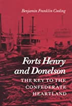 Forts Henry and Donelson — the Key to the…