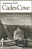 Durwood Dunn: Cades Cove: The Life and Death of a Southern Appalachian Community 1818-1937