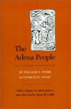The Adena People by William S. Webb