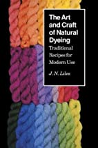 The Art and Craft of Natural Dyeing:…