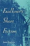 Ferguson, James: Faulkner'S Short Fiction
