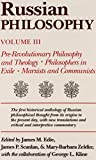 Edie, James M.: Russian Philosophy: Pre-Revolutionary Philosophy and Theology Philosophers in Exile Marxists and Communists