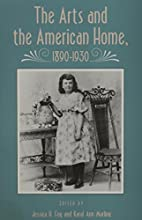 Arts And American Home: 1890-1930…