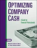 American Institute of Certified Public Accountants: Optimizing Company Cash: A Guide for Financial Professionals