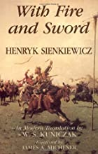 With Fire and Sword by Henryk Sienkiewicz