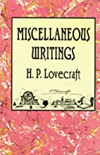 Miscellaneous Writings by H. P. Lovecraft