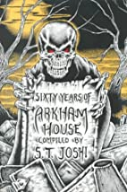 Sixty Years of Arkham House: A History and…