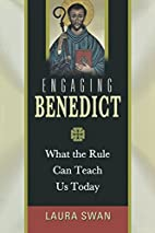Engaging Benedict: What the Rule Can Teach…