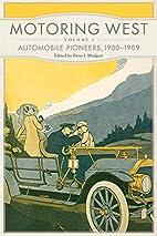 Motoring West : automobile pioneers by Peter…