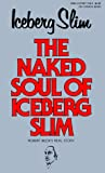 Slim, Iceberg: The Naked Soul of Iceberg Slim