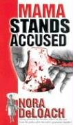 Mama Stands Accused by Nora Deloach