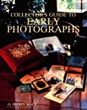 MacE, O. Henry: Collector&#39;s Guide to Early Photographs
