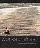 Antonelli, Paola: Workspheres: Design and Contemporary Work Styles