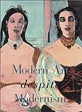 Storr, Robert: Modern Art Despite Modernism
