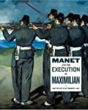 Elderfield, John: Manet and the Execution of Emperor Maximillian