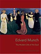 Edvard Munch: The Modern Life of the Soul by…