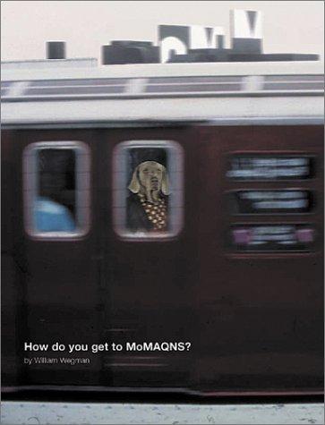 william-wegman-how-do-you-get-to-moma-qns