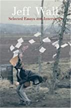 Jeff Wall: Selected Essays and Interviews by…