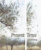 Present Tense by Susan Kismaric