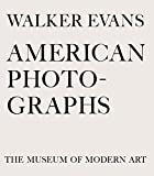 Kirstein, Lincoln: Walker Evans: American Photographs: Seventy-Fifth Anniversary Edition
