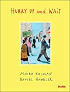 Hurry Up and Wait by Maira Kalman