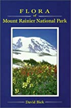Flora of Mount Rainier National Park: By…