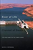River of Life, Channel of Death by Keith C.…
