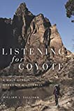 Sullivan, William: Listening for Coyote: A Walk Across Oregon's Wilderness