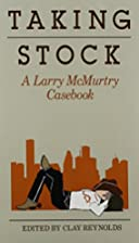 Taking Stock: A Larry McMurtry Casebook…