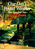 One Day's Perfect Weather: More Twice Told…