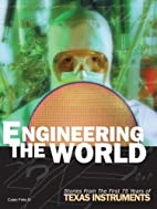 Engineering The World: Stories From The…