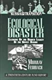 Feshbach, Murray: Ecological Disaster: Cleaning Up the Hidden Legacy of the Soviet Regime  A Twentieth Century Fund Report