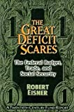 Eisner, Robert: The Great Deficit Scares: The Federal Budget, Trade, and Social Security