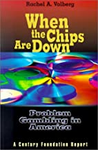 When the Chips Are Down: Problem Gambling in…