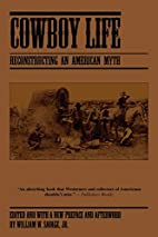 Cowboy Life: Reconstructing an American Myth