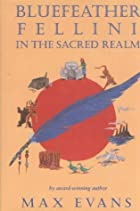 Bluefeather Fellini in the Sacred Realm by…