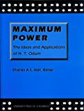 Hall, Charles A. S.: Maximum Power: The Ideas and Applications of H.T. Odum