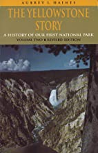 The Yellowstone Story: A History of Our…