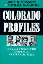 Colorado Profiles: Men and Women Who Shaped…