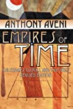 Aveni, Anthony F.: Empires of Time: Calendars, Clocks, and Cultures