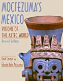 Carrasco, David: Moctezuma&#39;s Mexico: Visions of the Aztec World