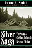 Smith, Duane A.: Silver Saga: The Story of Caribou, Colorado, Revised Edition (Mining the American West)