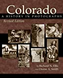 Smith, Duane A.: Colorado: A History in Photographs, Revised Edition